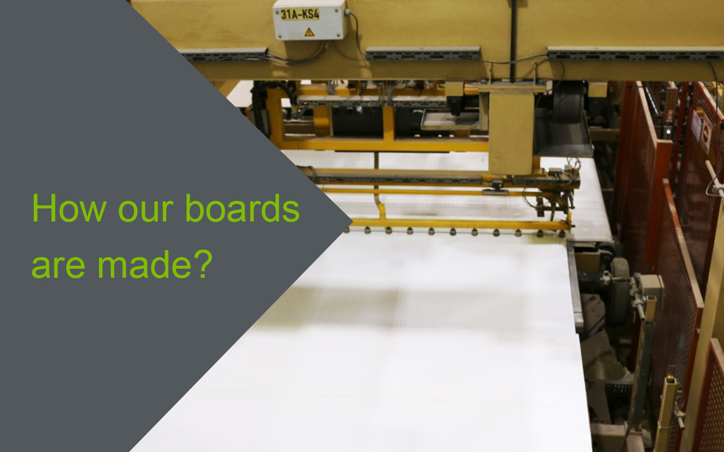 How our boards are made
